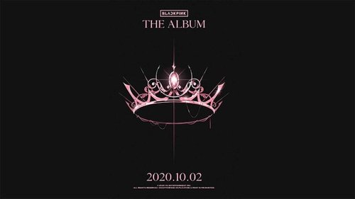 The Album อัลบั้มเต็มชุดแรกหลังเดบิวต์มากว่า 4 ปี ของ BLACKPINK